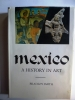 MEXICO - A History in Art, Bradley Smith