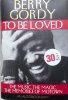 To Be Loved: The Music, the Magic, the Memories of Motown : An Autobiography by Berry Gordy